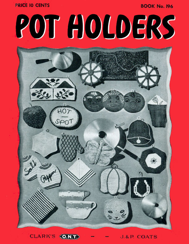 Pot Holders | Book No. 196 | The Spool Cotton Company