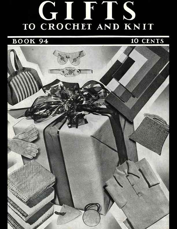 Gifts to Crochet & Knit | Book No. 94 | The Spool Cotton Company