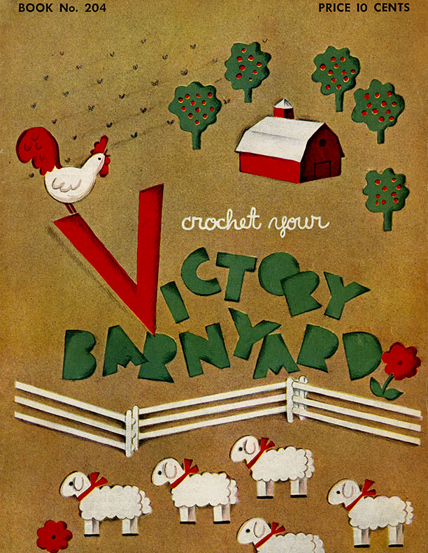 Crochet Your Victory Barnyard | Book No. 204 | The Spool Cotton Company