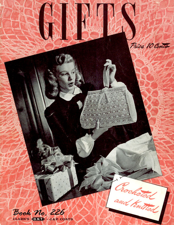 Gifts Crocheted & Knitted | Book No. 226 | The Spool Cotton Company