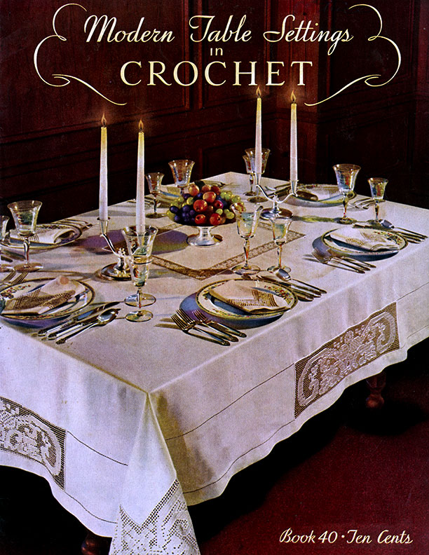 Modern Table Settings in Crochet | Book No. 40 | The Spool Cotton Company