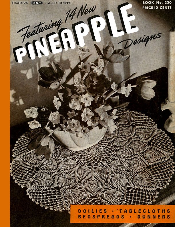 Featuring 14 New Pineapple Designs | Book No. 230 | The Spool Cotton Company