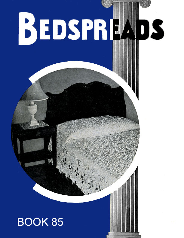 Bedspreads | Book No. 85 | The Spool Cotton Company