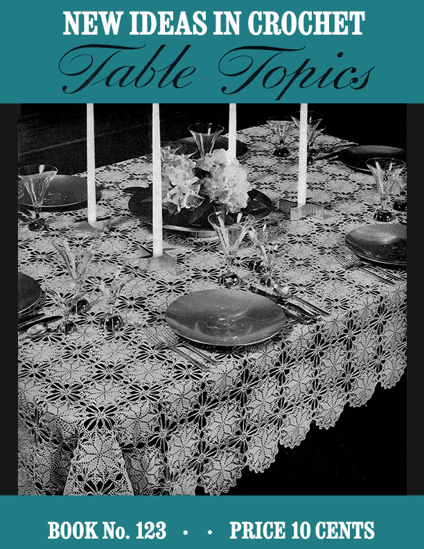New Ideas in Crochet: Table Topics | Book No. 123 | The Spool Cotton Company