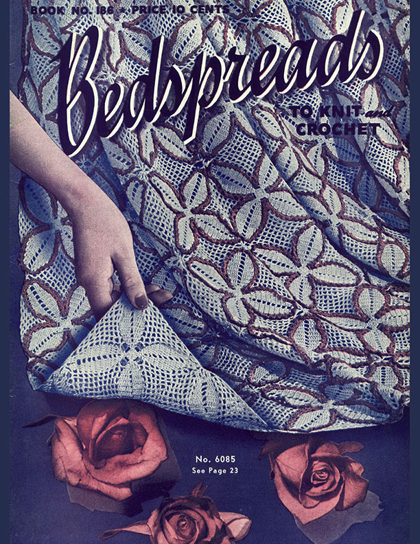 Bedspreads to Knit and Crochet | Book No. 186 | The Spool Cotton Company
