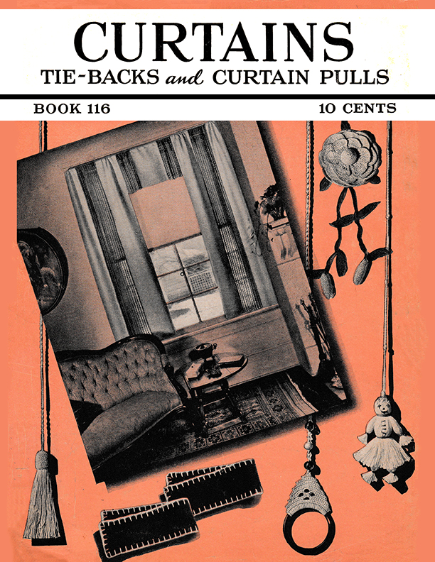 Curtains Tie-Backs and Curtain Pulls | Book No. 116 | The Spool Cotton Company