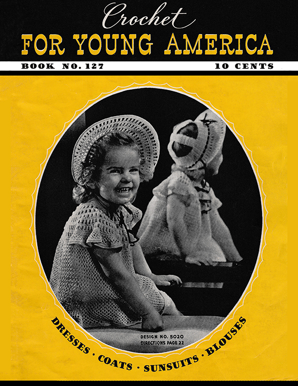 Crochet For Young America | Book No. 127 | The Spool Cotton Company