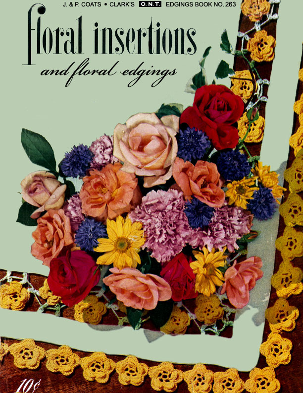 Floral Insertions and Floral Edgings | Book No. 263 | The Spool Cotton Company