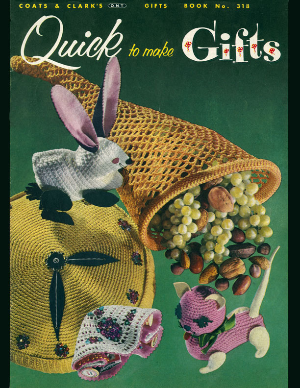 Quick to Make Gifts | J. & P. Coats - Clark's O.N.T. Book No. 318