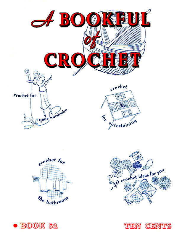 A Bookful of Crochet | Book No. 52 | Spool Cotton Company