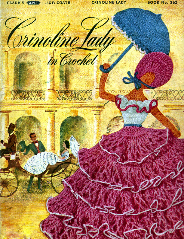 Crinoline Lady in Crochet | Book No. 262 | The Spool Cotton Company